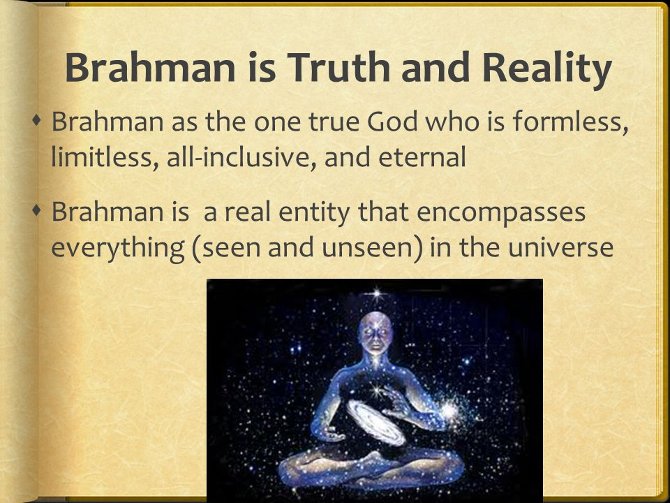 Brahman is Truth and Reality