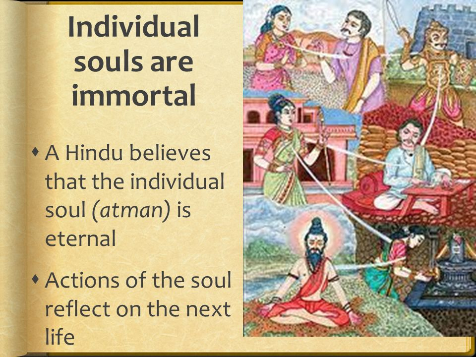 Individual souls are immortal
