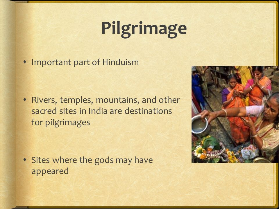 Pilgrimage Important part of Hinduism
