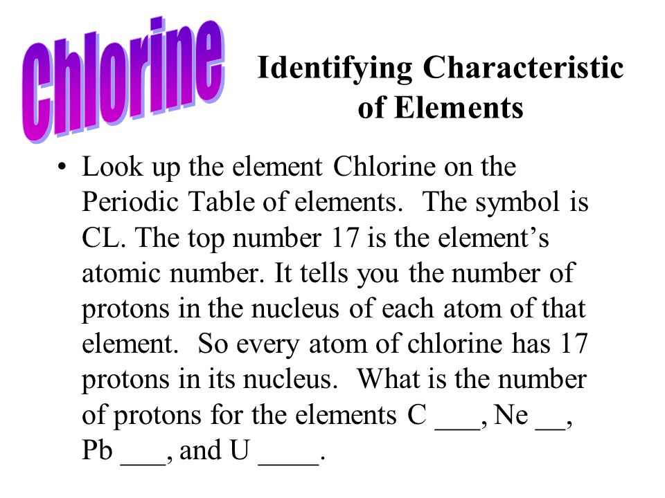 Periodic table of elements ppt download 9 identifying characteristic of elements chlorine identifying characteristic urtaz Image collections