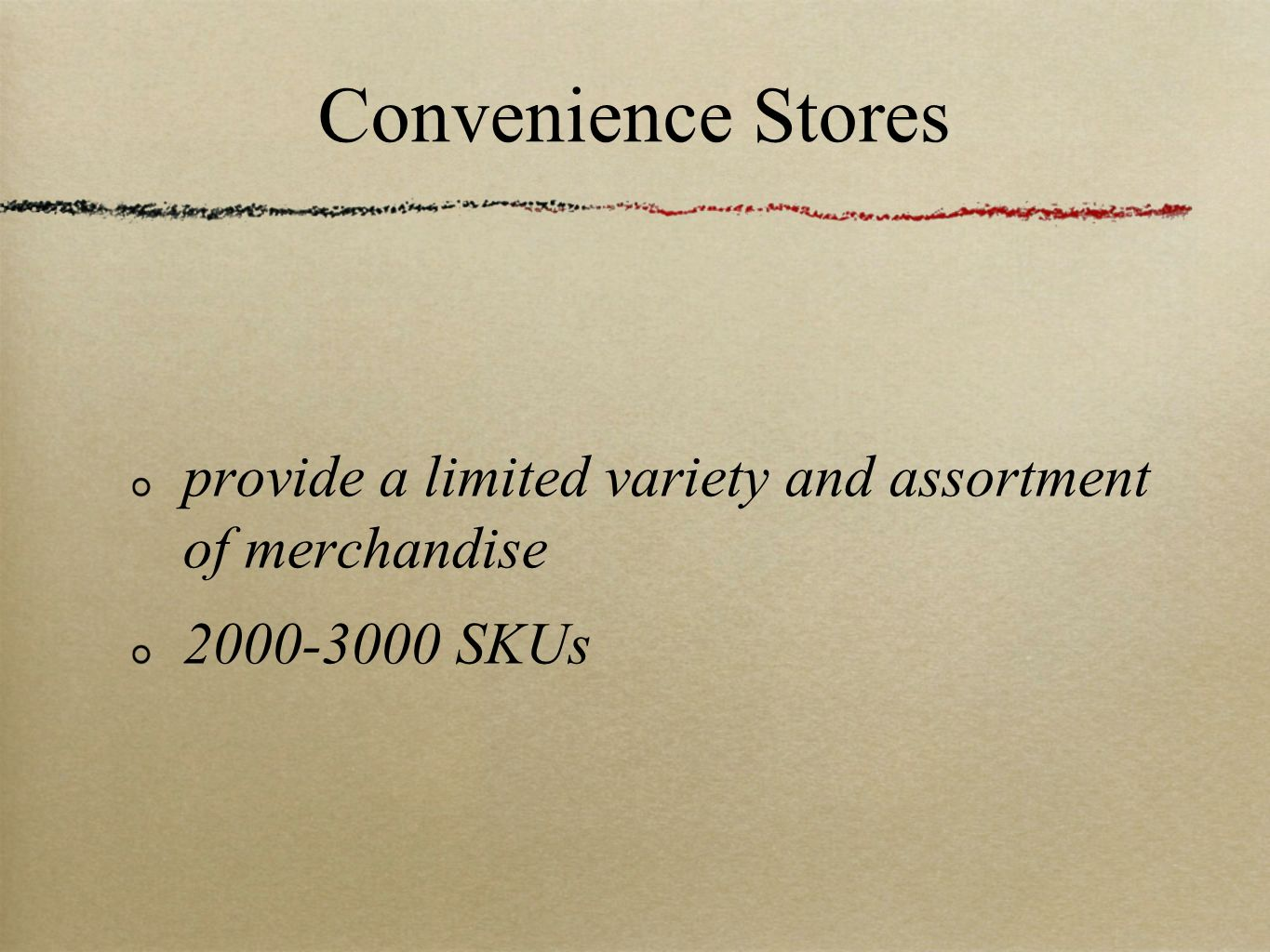 Convenience Stores provide a limited variety and assortment of merchandise SKUs