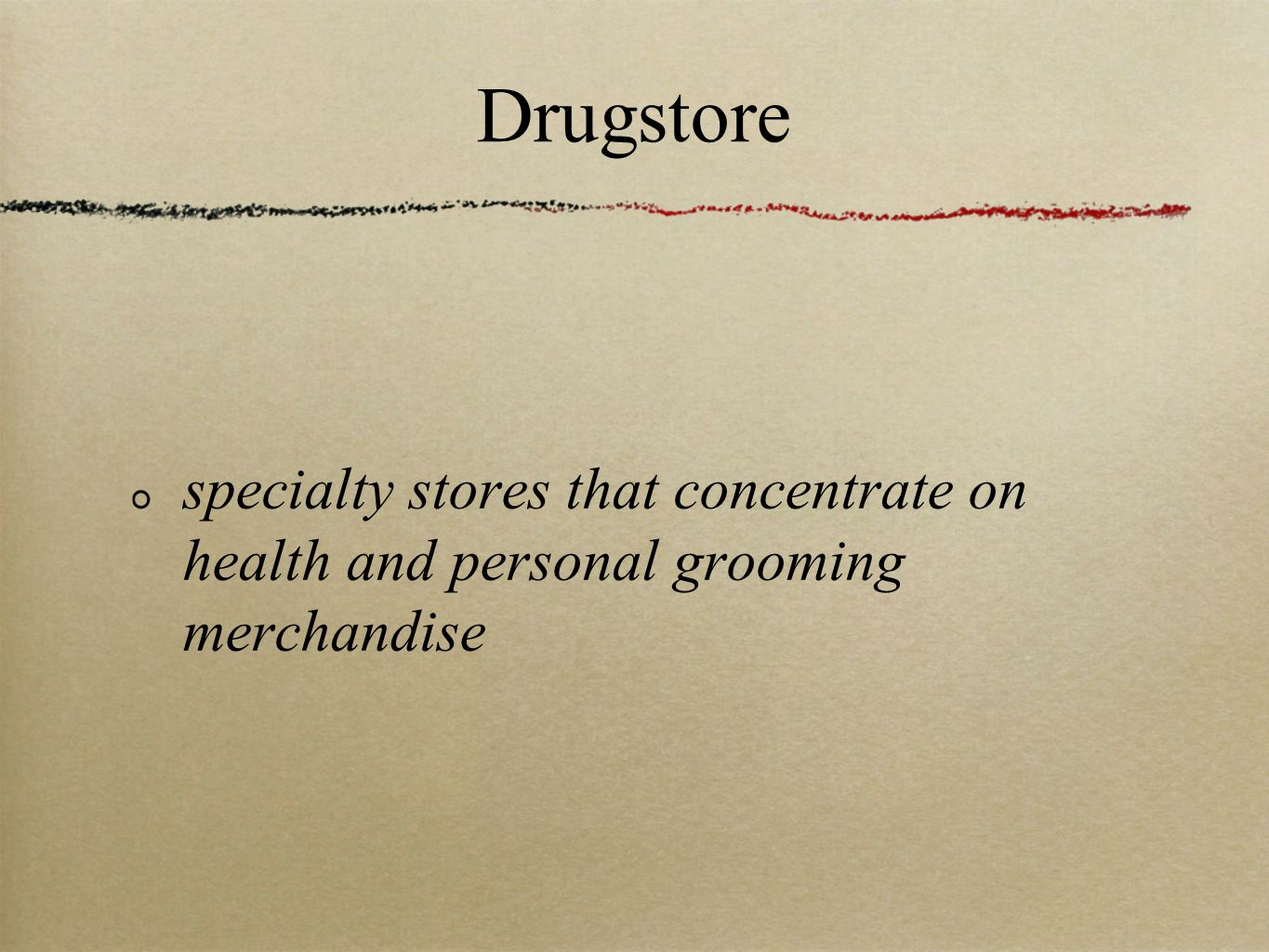 Drugstore specialty stores that concentrate on health and personal grooming merchandise