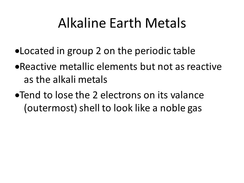 Intro to the periodic table ppt video online download alkaline earth metals located in group 2 on the periodic table urtaz Gallery