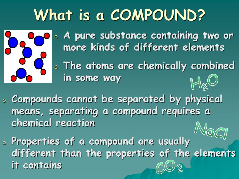 What is a COMPOUND H2O NaCl CO2