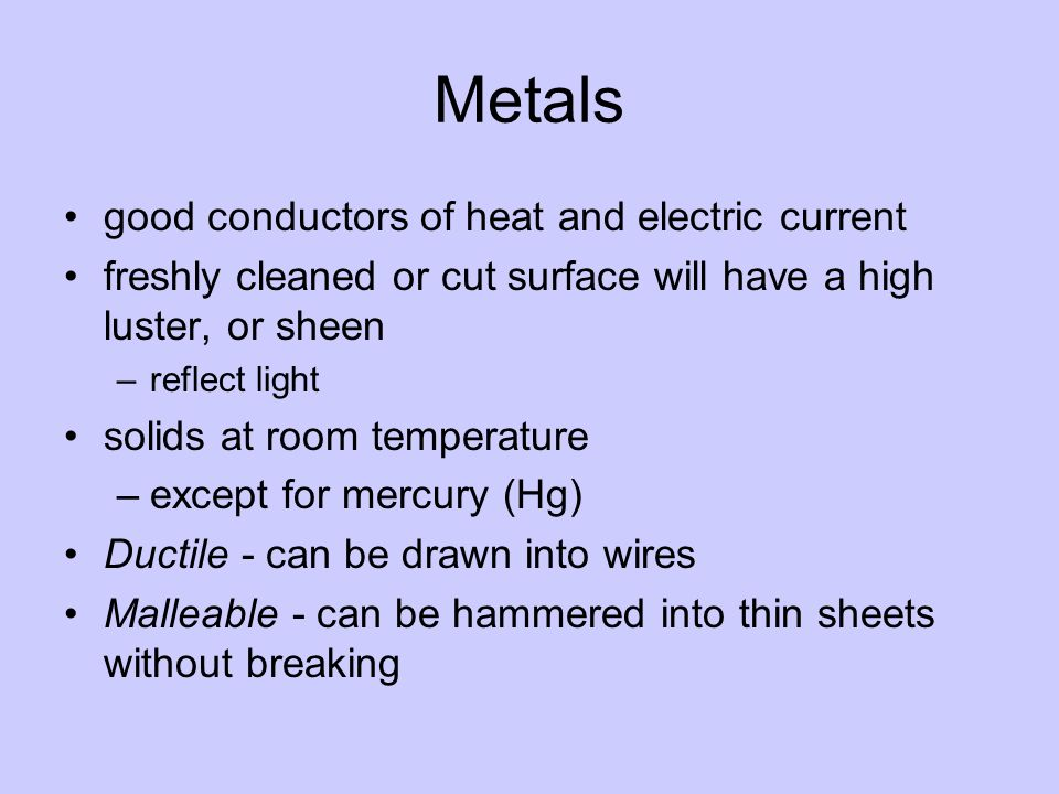 Metals good conductors of heat and electric current