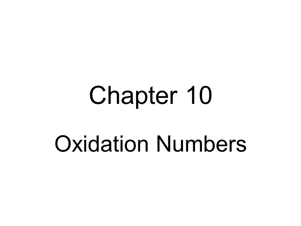 Chapter 10 Oxidation Numbers. - ppt video online download