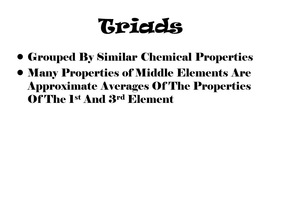 Triads Grouped By Similar Chemical Properties
