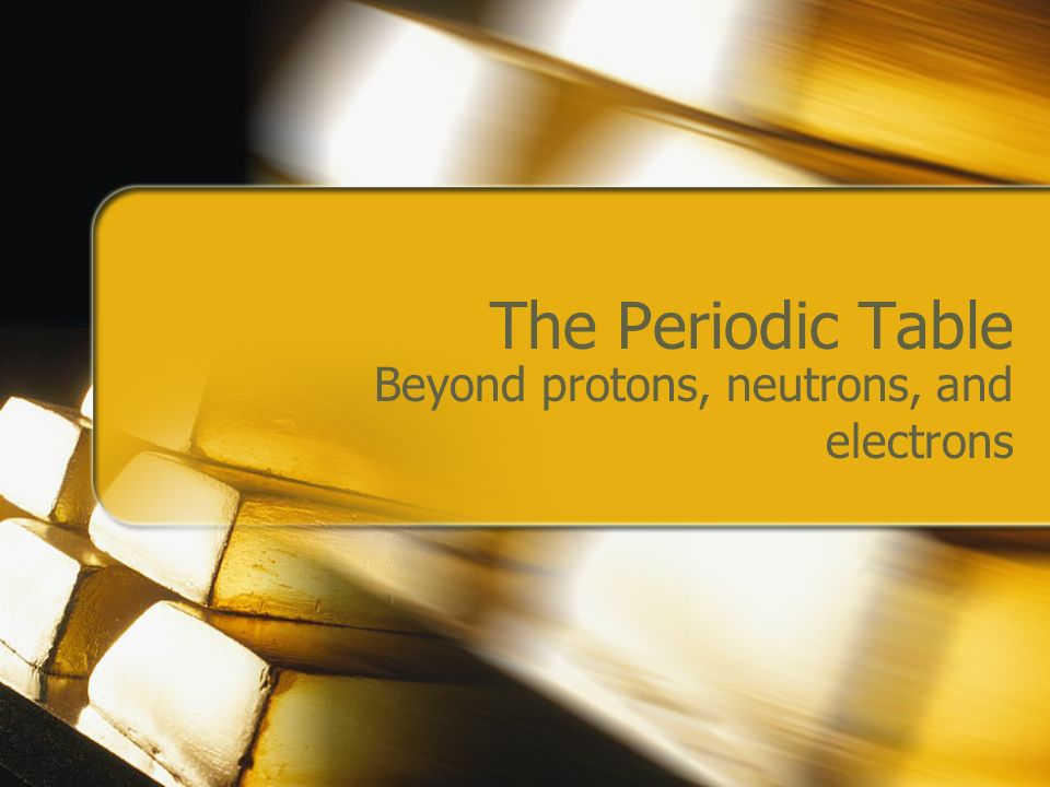 Beyond protons, neutrons, and electrons