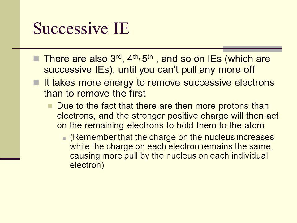 Successive IE There are also 3rd, 4th, 5th , and so on IEs (which are successive IEs), until you can't pull any more off.