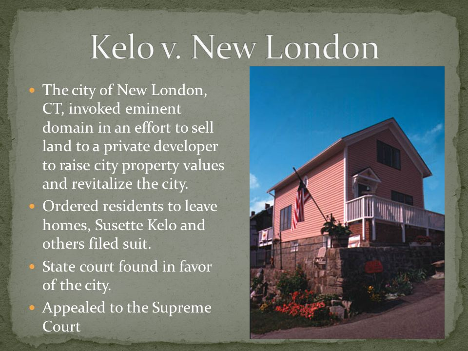 kelo v new london essay City of new london kelo v city of new london 125 sct 2655 (2005)   in 2000, the city of new london approved a development plan that, in the words  of  [justice thomas then wrote a lengthy essay on what he believed to be the.