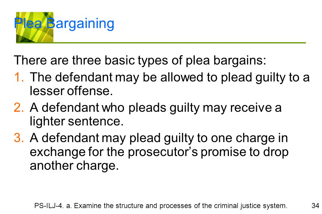 the process of plea bargaining in canadas justice system The plea bargain (also plea largely unique to the canadian justice system is that further negotiations concerning the final disposition of a criminal.