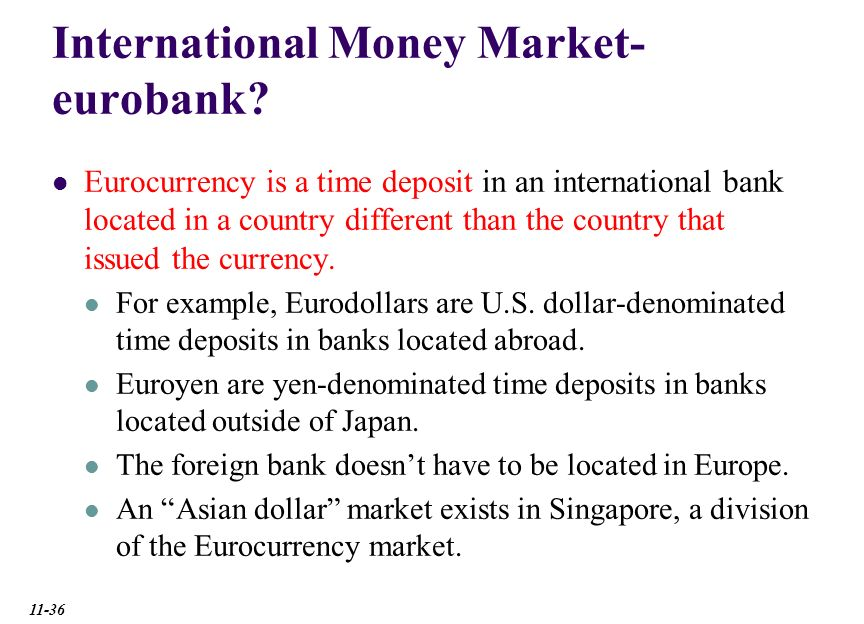 eurocurrency market Eurocurrency marketchapter 1 eurocurrency market 11 introduction: it is a market for borrowing and lending of currency at the.