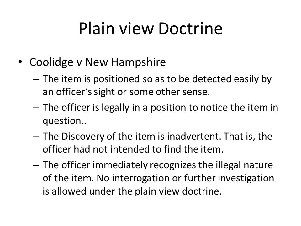 plain view doctrine Has been, and continues to be, whether the plain view doctrine permits police to  seize  and the plain view doctrine has sparked concern that such searches are .