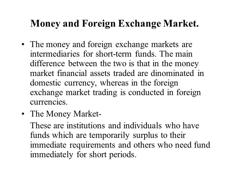 Money market exchange