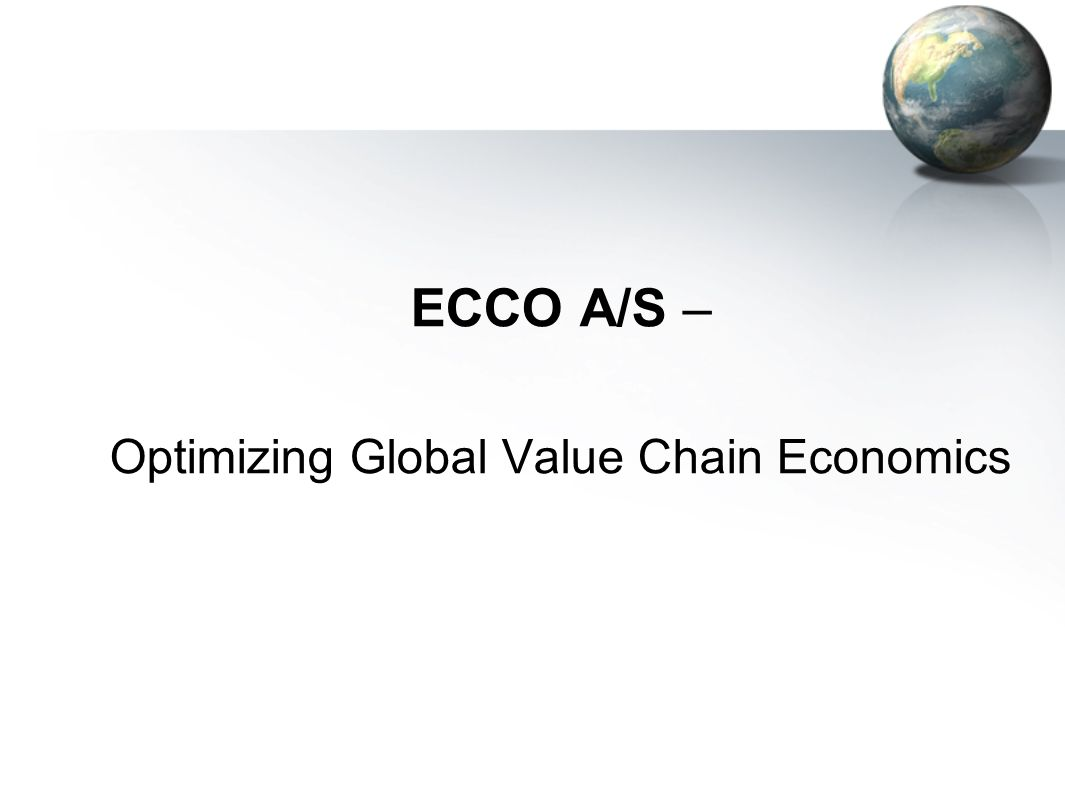 ecco a s global value chain Ecco a/s - global value chain management by bo nielsen, torben pedersen, jacob pyndt 21 pages publication date: apr 24, 2008 prod #: 908m14-pdf-eng ecco a/s (ecco) had.
