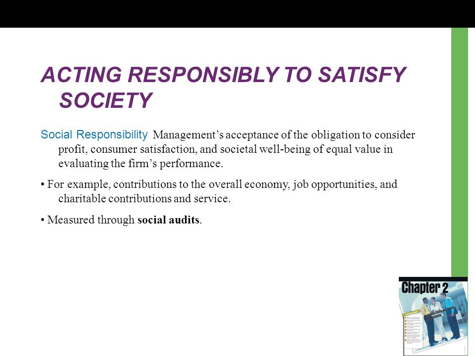 ACTING RESPONSIBLY TO SATISFY SOCIETY