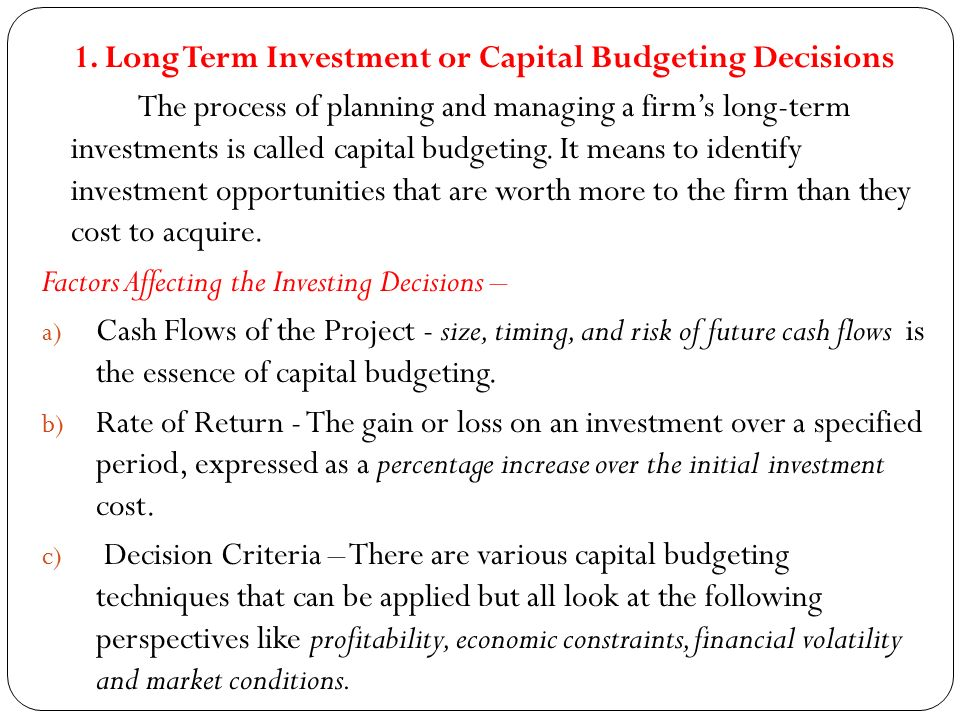 types and sources of risk in capital budgeting decision Business types: (economics influence at accounting practices) accounting  provides  1) to find out the suitable sources of finance for different business 2)  to identify the most  6) it shows the risk of future cash flow through decision  rule.