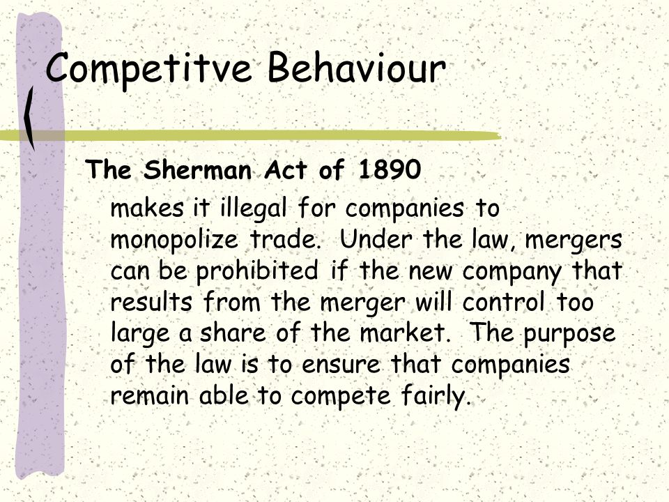 Competitve Behaviour The Sherman Act of 1890