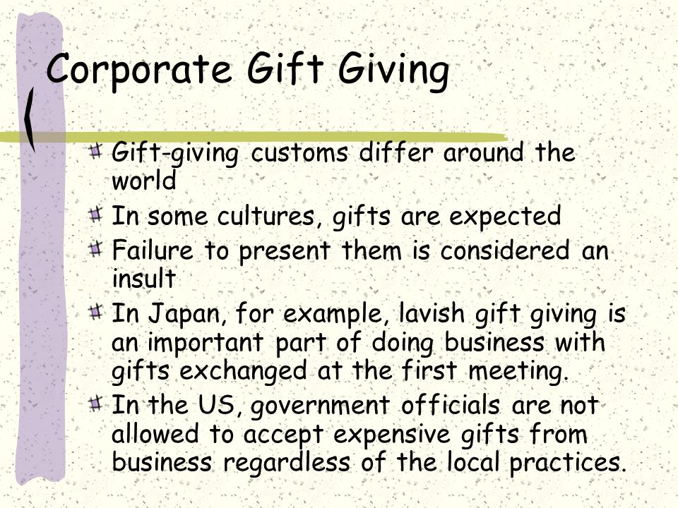 Corporate Gift Giving Gift-giving customs differ around the world