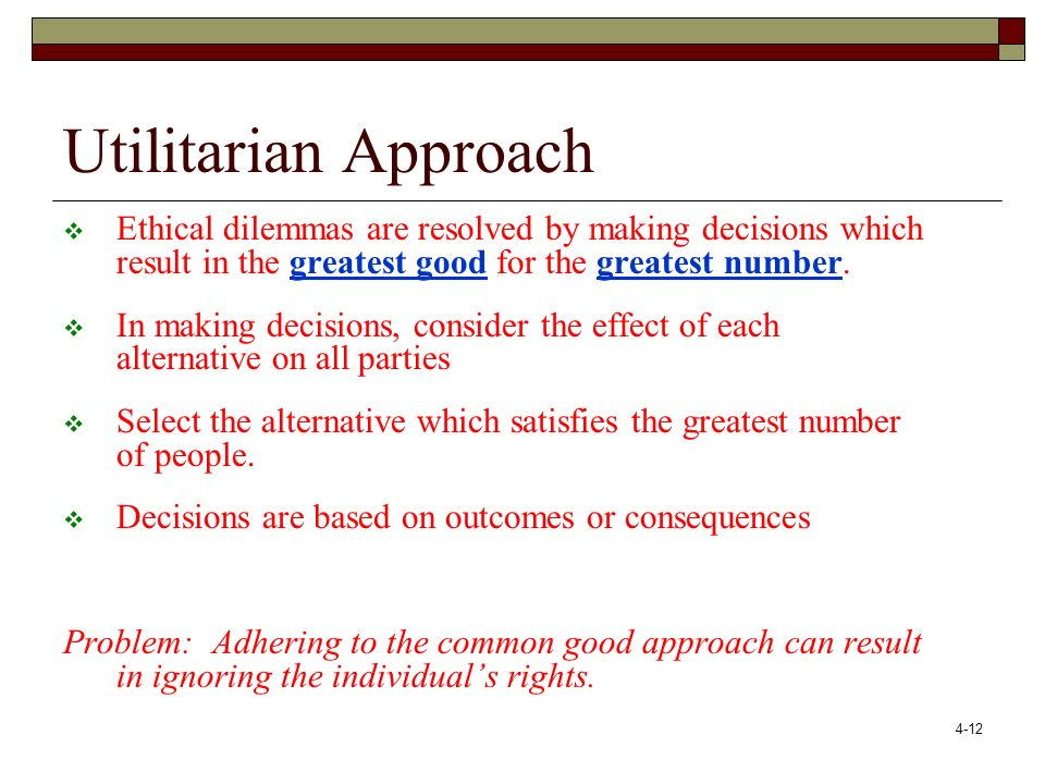 utilitarian approach on ethical decision making The utilitarian approach to ethics -- and the limitations of this approach  ethical  decision making calculating consequences: the utilitarian.