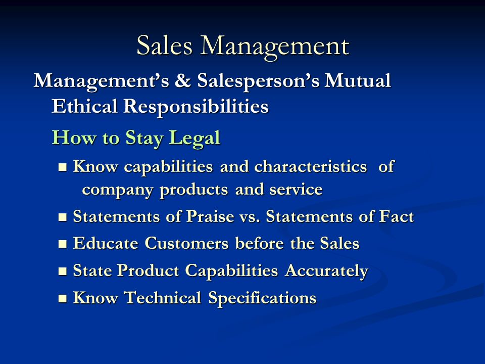 ethical responsibilities of salespeople Therefore, a business owner must make ethical decisions, including hiring and contracting decisions, to demonstrate the company's social responsibility responsibility to employees a business should administer employee behavior and hr decisions in a manner that fits the law and establishes social responsibility.