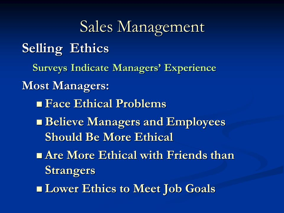 22 sales management selling ethics surveys indicate managers experience