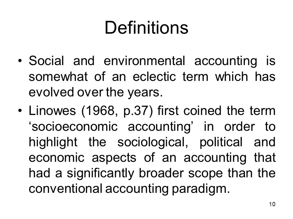 social environment accounting Social accounting is first and foremost accounting similar to traditional accounting, it is a method of quantifying a company's performance only with social accounting, performance is used broadly to include social and environment effects.