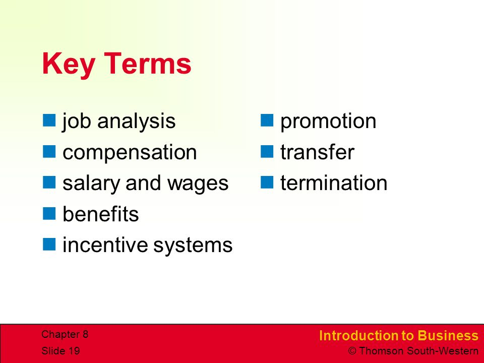 Key Terms job analysis compensation salary and wages benefits