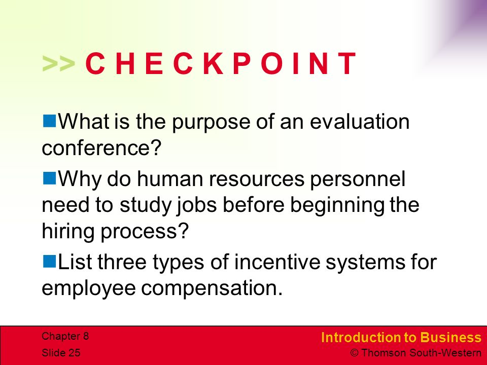 >> C H E C K P O I N T What is the purpose of an evaluation conference
