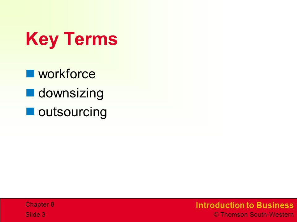 Key Terms workforce downsizing outsourcing Chapter 8