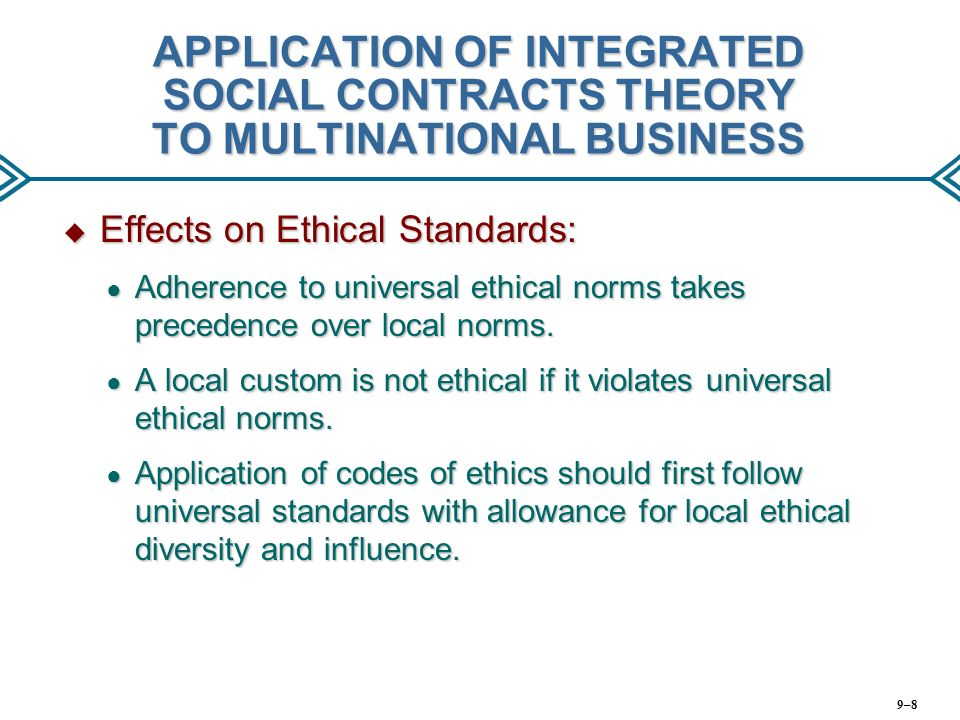 ethical theories and their application business Therefore, to a certain extent, the field of business ethics tries to come up with solutions to handle problems that arise within the business environment on the contrary belief, one should not be confused with the meaning of morality and ethical theory.