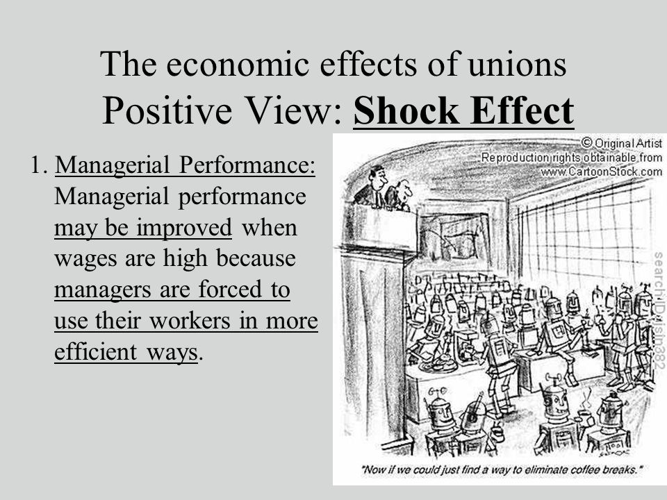effect of labor unions economic performance Wage effects one of the most fundamental effects of labor unions is the effect on higher wages, shorter hours and more extensive fringe benefits, according to microsoft's encarta online encyclopedia in 2009.