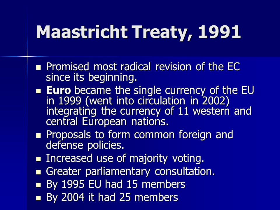 the opposition to the unification of europe under the maastricht treaty And it wasn't just the impact of the treaty on britain that has shaped  unification,  european leaders chose to endow the european union with.