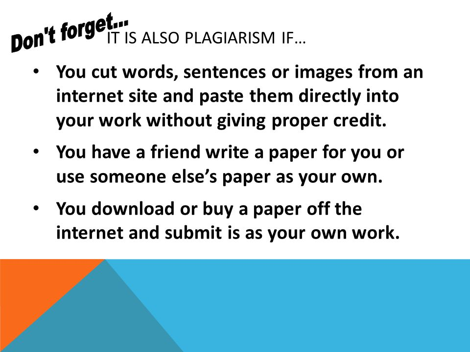 It is also plagiarism IF…