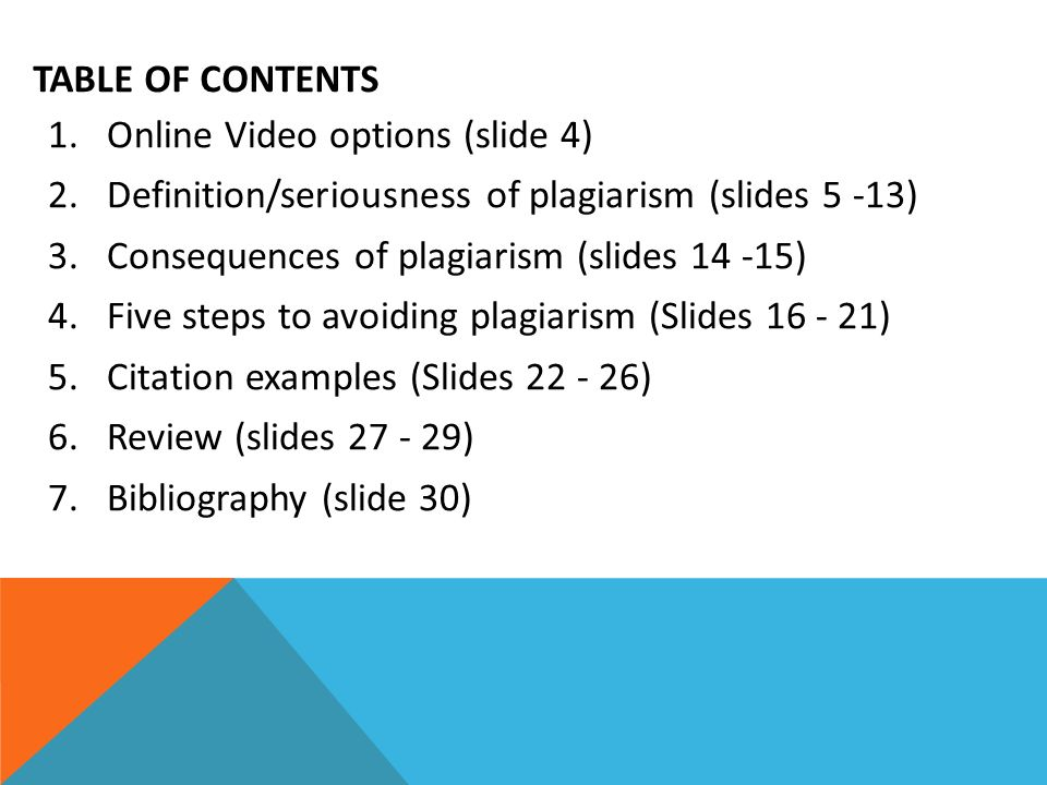 Table of Contents Online Video options (slide 4) Definition/seriousness of plagiarism (slides 5 -13)