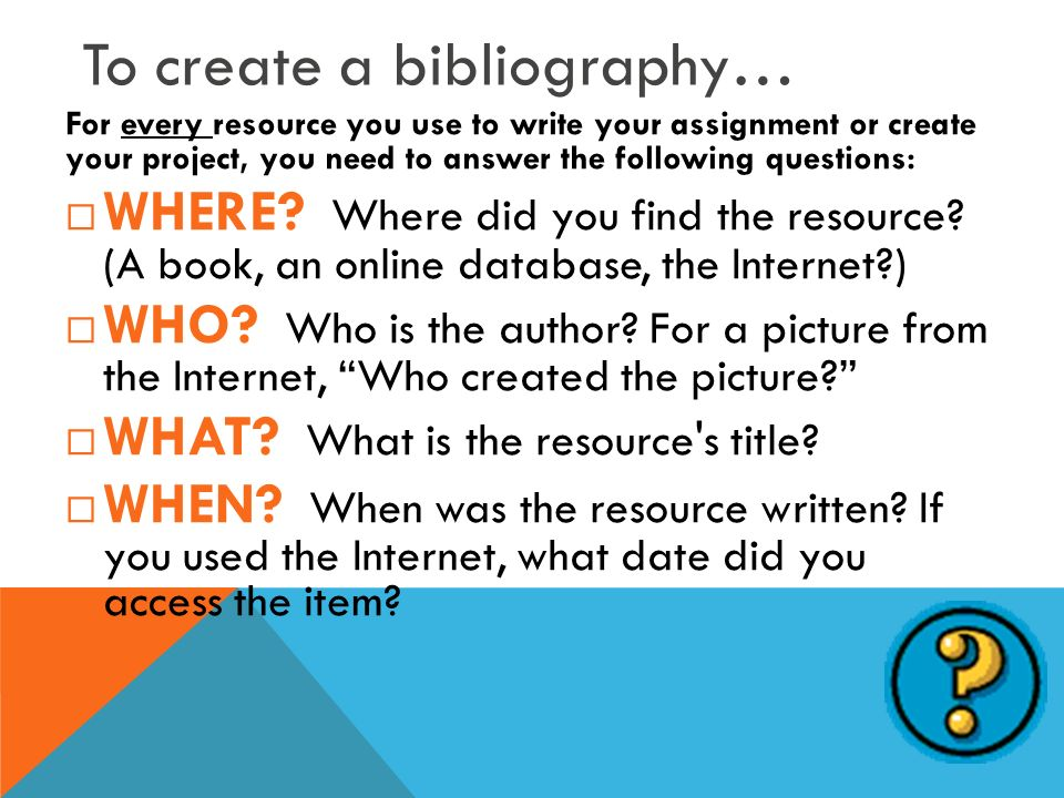 To create a bibliography…