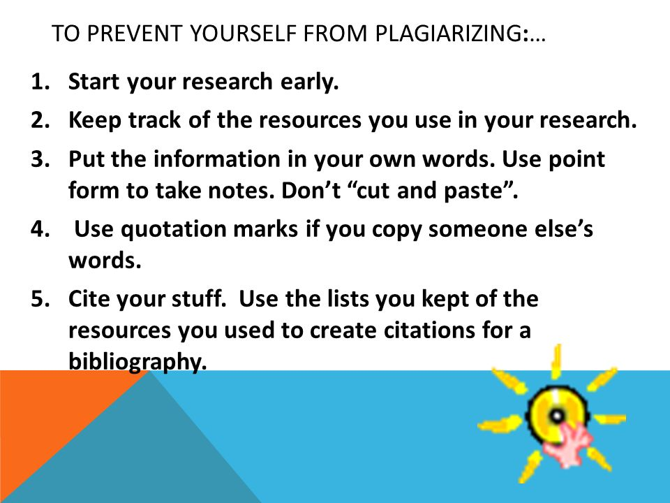 To prevent yourself from plagiarizing:…