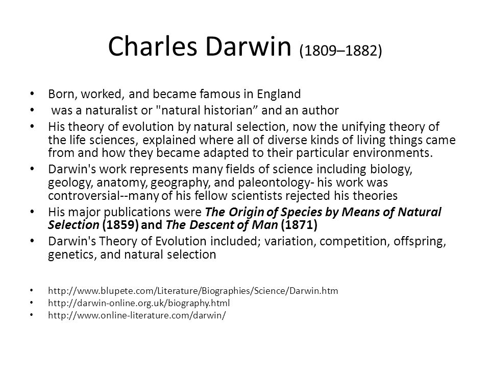 Charles Darwin (1809–1882) Born, worked, and became famous in England