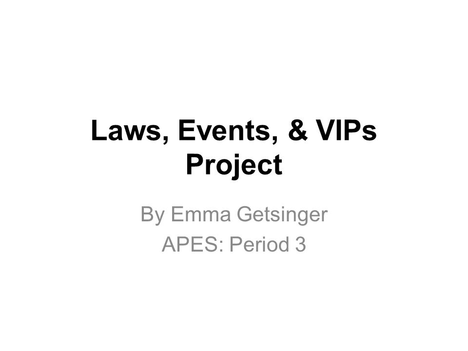 Laws, Events, & VIPs Project