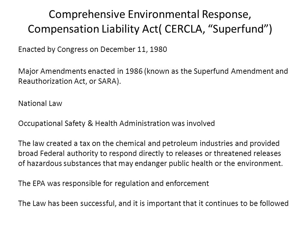 Comprehensive Environmental Response, Compensation Liability Act( CERCLA, Superfund )