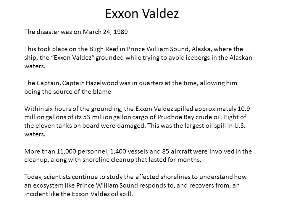 Exxon Valdez The disaster was on March 24, 1989