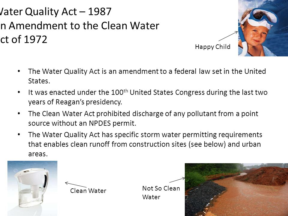 Water Quality Act – 1987 An Amendment to the Clean Water Act of 1972