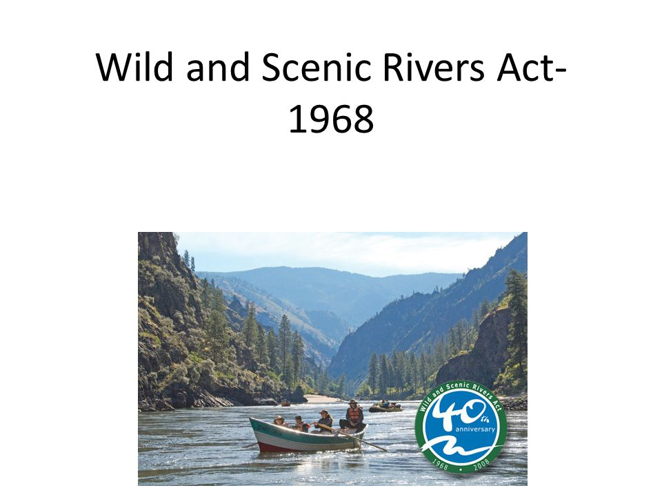 Wild and Scenic Rivers Act-1968