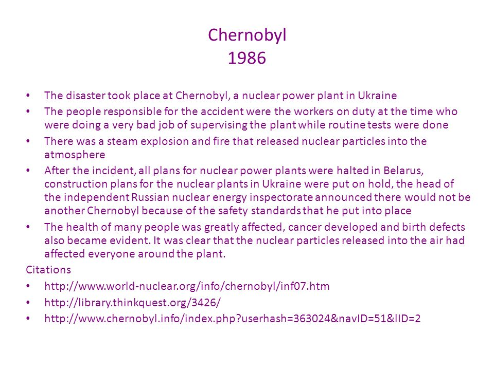 Chernobyl 1986 The disaster took place at Chernobyl, a nuclear power plant in Ukraine.