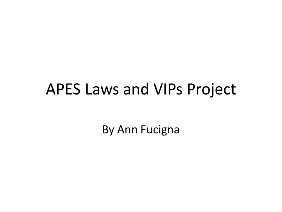 APES Laws and VIPs Project