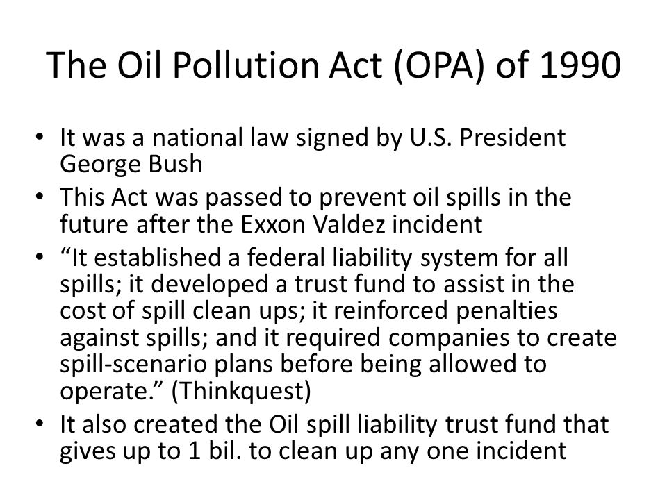 The Oil Pollution Act (OPA) of 1990