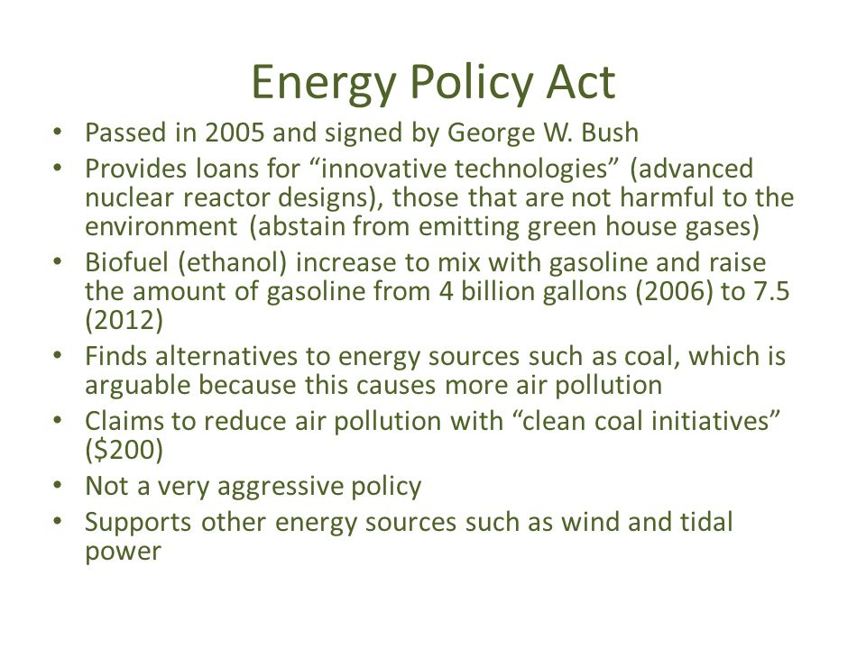 Energy Policy Act Passed in 2005 and signed by George W. Bush