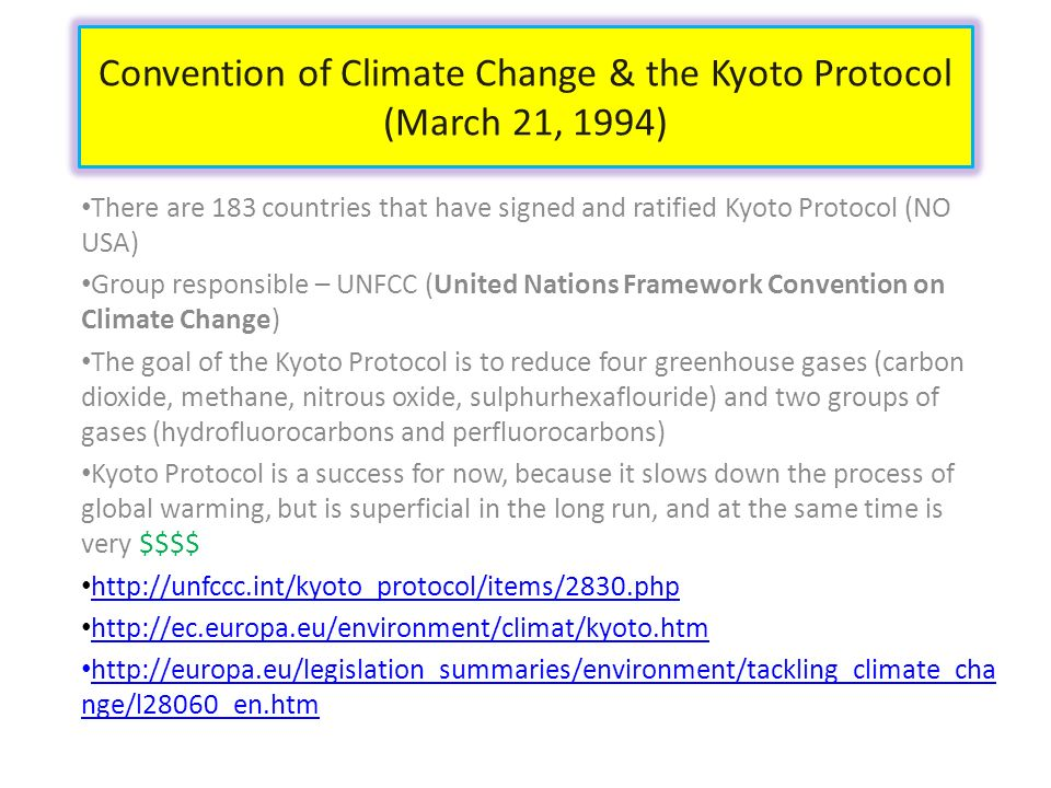 Convention of Climate Change & the Kyoto Protocol (March 21, 1994)
