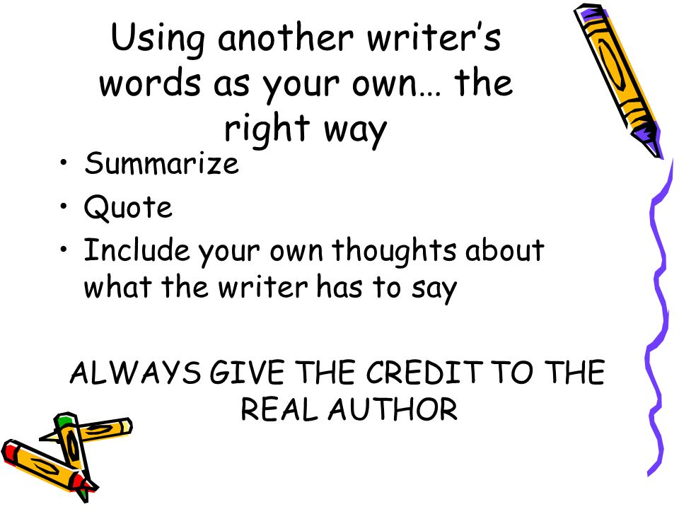 Using another writer's words as your own… the right way