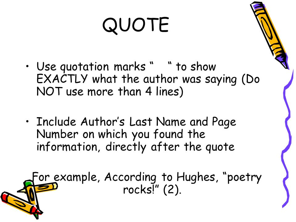 For example, According to Hughes, poetry rocks! (2).
